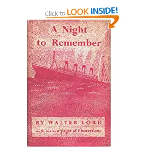 a night to remember by walter lord essay In 1974 i wrote an essay about the rms titanic for the first time at school at that time i just had one book about her, 'a night to remember' by walter lord after some hectic nights, the essay was completed though it was not especially good but as a result of all my work, i became hypnotized by this ship (this is a common.