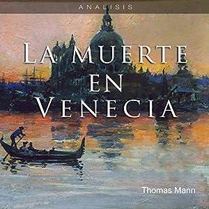 Análisis: La muerte en Venecia - Thomas Mann [Analysis: Death in Venice - Thomas Mann] Audiobook