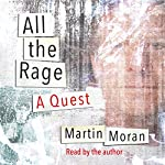 All the Rage: A Quest | Martin Moran