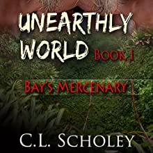 Bay's Mercenary (       UNABRIDGED) by C.L. Scholey Narrated by Cassandra Livingston