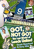 Derek Hammond Got, Not Got: The Lost World of Leeds United