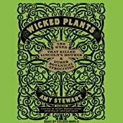 Wicked Plants: The Weed That Killed Lincoln's Mother and Other Botanical Atrocities | [Amy Stewart]