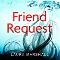 Friend Request Audiobook by Laura Marshall Narrated by To Be Announced