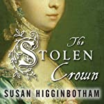 The Stolen Crown: It Was a Secret Marriage - One That Changed the Fate of England Forever | Susan Higginbotham