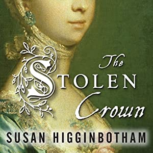 The Stolen Crown: It Was a Secret Marriage - One That Changed the Fate of England Forever | [Susan Higginbotham]
