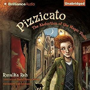Pizzicato: The Abduction of the Magic Violin | [Rusalka Reh]
