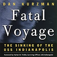 Fatal Voyage: The Sinking of the USS Indianapolis Audiobook by Dan Kurzman Narrated by Mark Bramhall