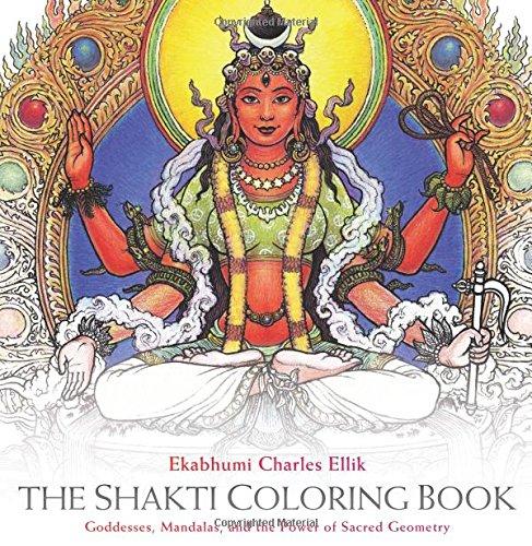 Download Ebook The Shakti Coloring Book: Goddesses, Mandalas