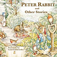 Peter Rabbit and Other Stories Audiobook by Beatrix Potter Narrated by Laurel Schroeder