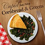 Cornbread and Greens (feat. Pokey)