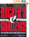 Hacker's Challenge: Test Your Incident Response Skills Using 20 Scenarios (Hacking Exposed)