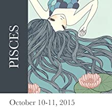 Pisces: October 10-11, 2015  by Tali Edut, Ophira Edut Narrated by Lesa Wilson
