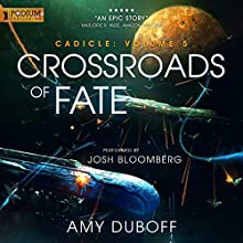 Crossroads of Fate: Cadicle, Book 5 Audiobook by Amy DuBoff Narrated by Josh Bloomberg