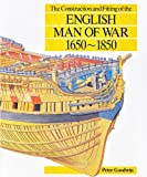 The Construction and Fitting of the English Man of War: 1650-1850 (0870210165) by Goodwin, Peter
