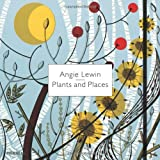 Angie Lewin: Plants and Placesby Leslie Geddes Brown