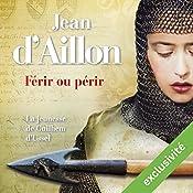 Férir ou périr (Les aventures de Guilhem d'Ussel 3) | Jean D'Aillon