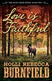 img - for Love is Faithful (The Rock Creek Series Book 2) book / textbook / text book