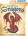 Drawing Dragons: Learn How to Create...