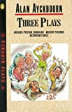 Alan Ayckbourn Three Plays (Absurd Person Singular, Absent Friends, Bedroom Farce)