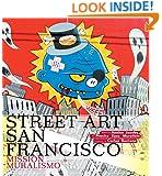 Street Art San Francisco: Mission Muralismo