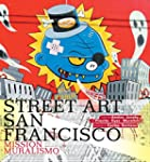Street Art San Francisco: Mission Mur...