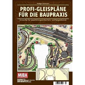 Profi-Gleispläne für die Baupraxis – Entworfen für abwechslungsreichen Fahr- und Rangierbetrieb – MIBA Planungshilfen [Broschiert]