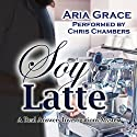 Soy Latte: Real Answers Investigations, Book 2 (       UNABRIDGED) by Aria Grace Narrated by Chris Chambers