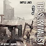 Battle Lines: The Survivalist, Book 5 | Arthur T. Bradley