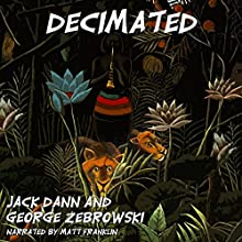Decimated: Ten Science Fiction Stories (       UNABRIDGED) by Jack Dann, George Zebrowski Narrated by Matt Franklin
