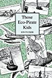 Those Eco-Pirate Kids (Those Kids Book 2)