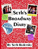 Seth's Broadway Diary, Volume 1: Part 1
