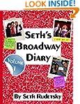 Seth's Broadway Diary, Volume 1: Part 1