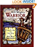 His Mighty Warrior: A Treasure Map fr...
