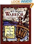 His Mighty Warrior: A Treasure Map fr...