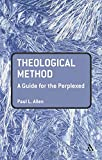 Theological Method: A Guide for the Perplexed (Guides for the Perplexed)