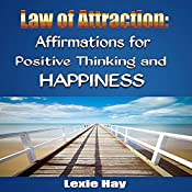 Law of Attraction: Affirmations for Positive Thinking and Happiness | [Lexie Hay]