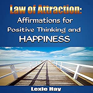 Law of Attraction: Affirmations for Positive Thinking and Happiness Hörbuch