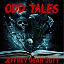 Odd Tales Audiobook by Jeffrey Dean Doty Narrated by Thomas Sullinger