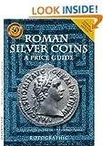 Roman Silver Coins - A Price Guide