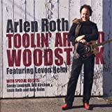 echange, troc Arlen Roth - Toolin' Around Woodstock