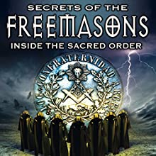 Secrets of the Freemasons: Inside the Sacred Order  by O.H. Krill Narrated by O.H. Krill, Philip Gardiner, Paul Hughes