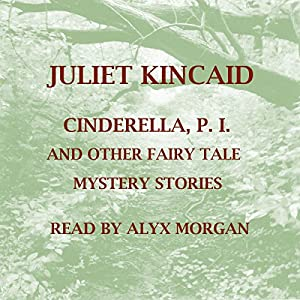 Cinderella, P. I. and Other Fairy Tale Mystery Stories Audiobook