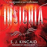 Insignia (       UNABRIDGED) by S. J. Kincaid Narrated by Lincoln Hoppe