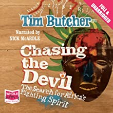 Chasing the Devil (       UNABRIDGED) by Tim Butcher Narrated by Nick McArdle