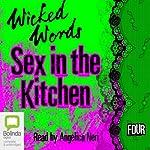 Wicked Words: Sex in the Kitchen: Book 4 | Kerri Sharp