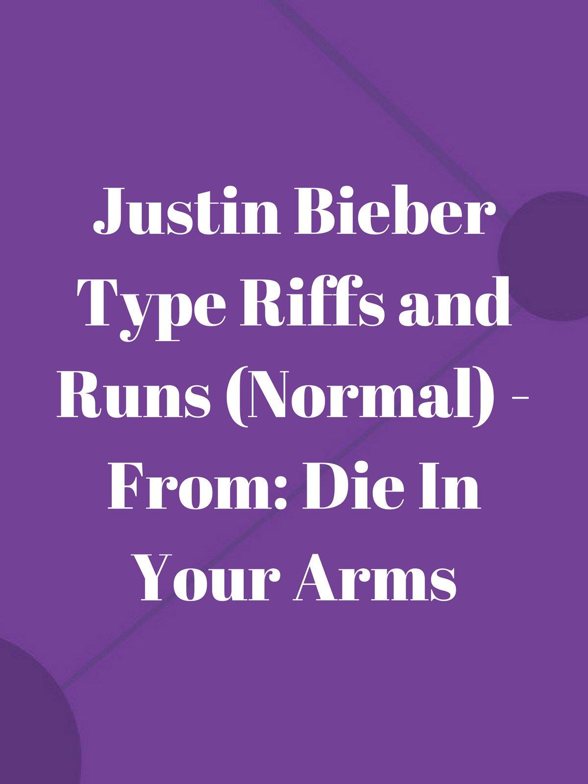 Justin Bieber Type Riffs and Runs (Normal)