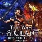 The Way of the Clan: World of Valdira, Book 1 Hörbuch von Dem Mikhaylov Gesprochen von: Eric Martin