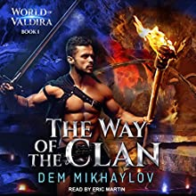 The Way of the Clan: World of Valdira, Book 1 Audiobook by Dem Mikhaylov Narrated by Eric Martin