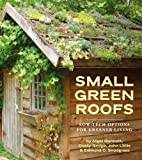 img - for Small Green Roofs: Low-Tech Options for Greener Living book / textbook / text book
