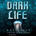 Dark Life Audiobook by Kat Falls Narrated by Keith Nobbs